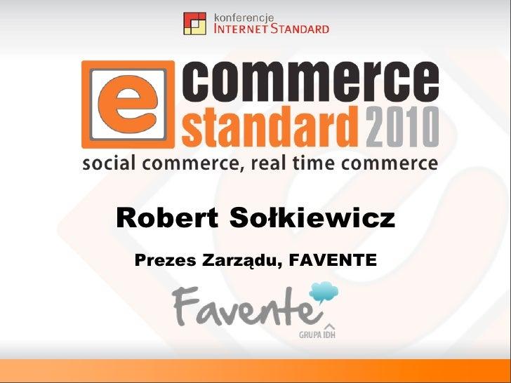 Robert Sołkiewicz  Prezes Zarządu, FAVENTE