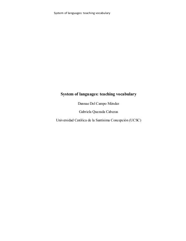 System of languages: teaching vocabularySystem of languages: teaching vocabularyDannae Del Campo MéndezGabriela Quezada Ca...