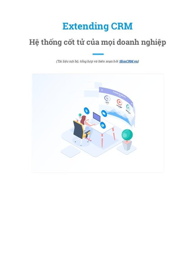 Extending CRM Hệ thống cốt tử của mọi doanh nghiệp  (Tài liệu nội bộ, tổng hợp và biên soạn bởi SlimCRM.vn)  ...