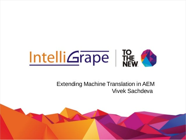 Extending Machine Translation in AEM Vivek Sachdeva