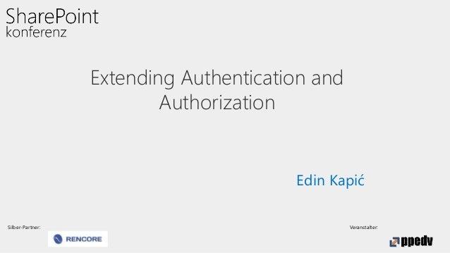 Silber-Partner: Veranstalter: Extending Authentication and Authorization Edin Kapić