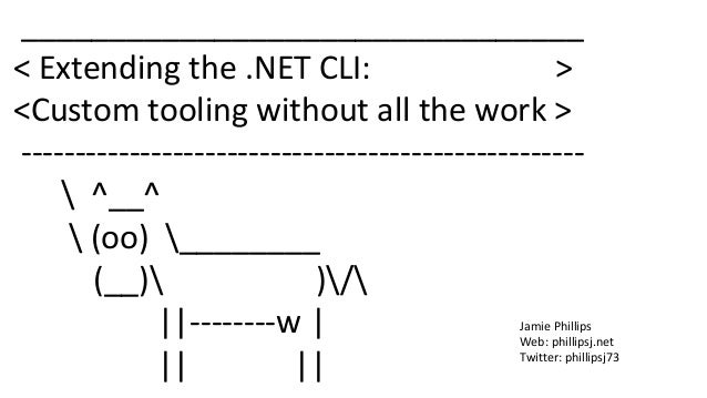 ________________________________ < Extending the .NET CLI: > <Custom tooling without all the work > ----------------------...