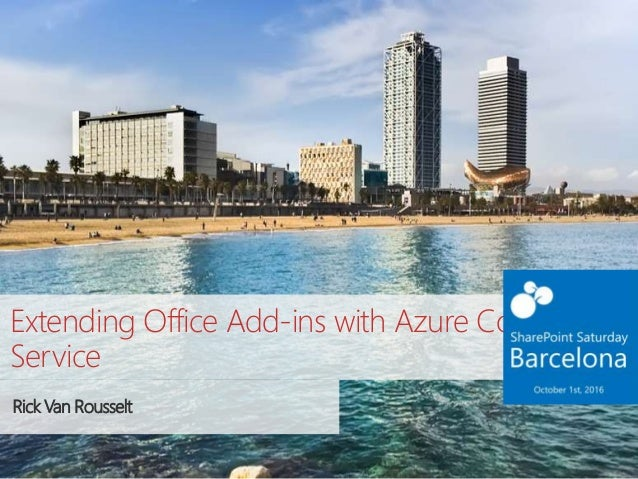Extending Office Add-ins with Azure Container Service Rick Van Rousselt