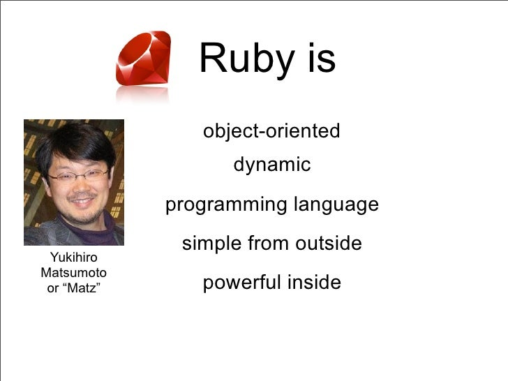 Ruby is                object-oriented                   dynamic             programming language              simple from...