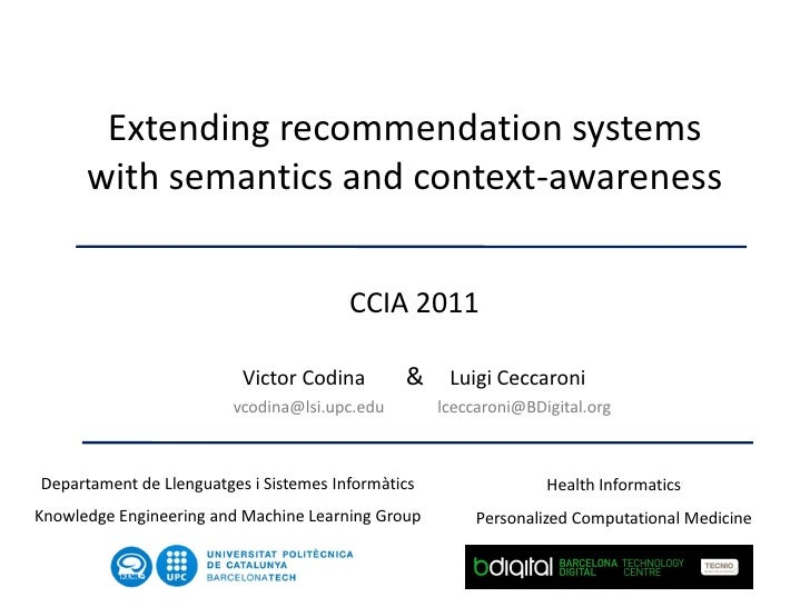 Extending recommendation systems      with semantics and context-awareness                                        CCIA 201...