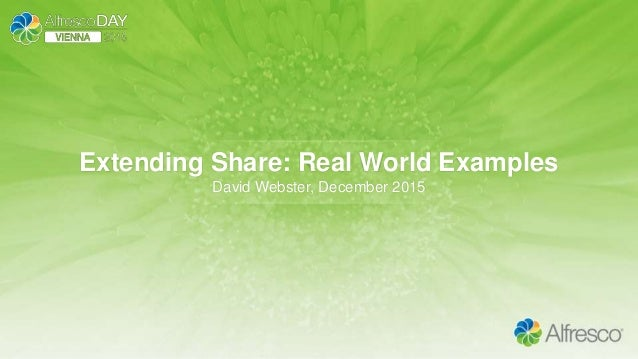 Extending Share: Real World Examples David Webster, December 2015