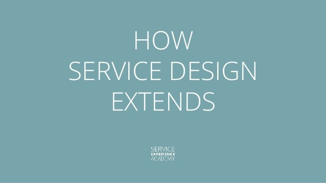 HOW SERVICE DESIGN EXTENDS