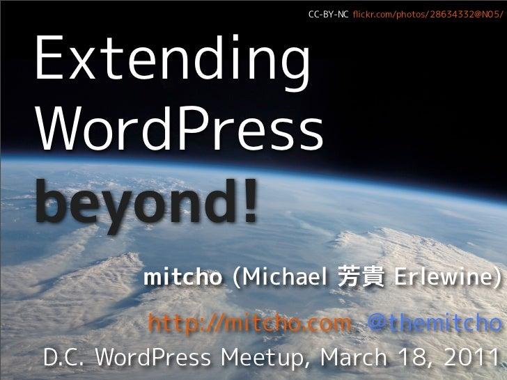 CC-BY-NC flickr.com/photos/28634332@N05/ExtendingWordPressbeyond!        mitcho (Michael         貴 Erlewine)         http:/...