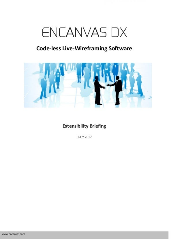 www.encanvas.com ENCANVASENCANVASENCANVASENCANVAS DDDDXXXX Code­less Live­Wireframing Software Extensibility Briefing JULY...