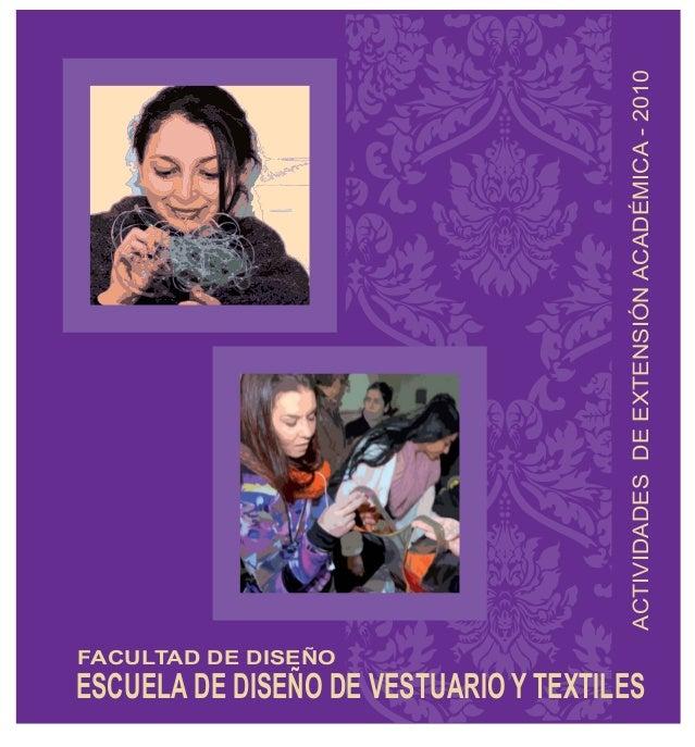ESCUELA DE DISEÑO DE VESTUARIO Y TEXTILES FACULTAD DE DISEÑO ACTIVIDADESDEEXTENSIÓNACADÉMICA-2010