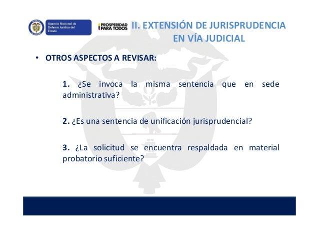 • OTROS ASPECTOS A REVISAR: 1. ¿Se invoca la misma sentencia que en sede administrativa? 2. ¿Es una sentencia de unificaci...