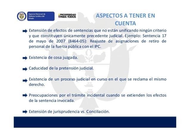 CONCLUSIONES • El mecanismo de extensión de jurisprudencia representa una novedad en el ordenamiento jurídico colombiano, ...