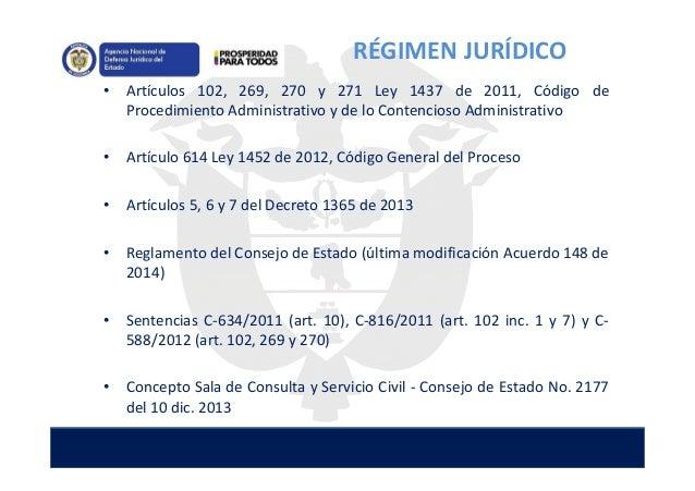 • Artículos 102, 269, 270 y 271 Ley 1437 de 2011, Código de Procedimiento Administrativo y de lo Contencioso Administrativ...
