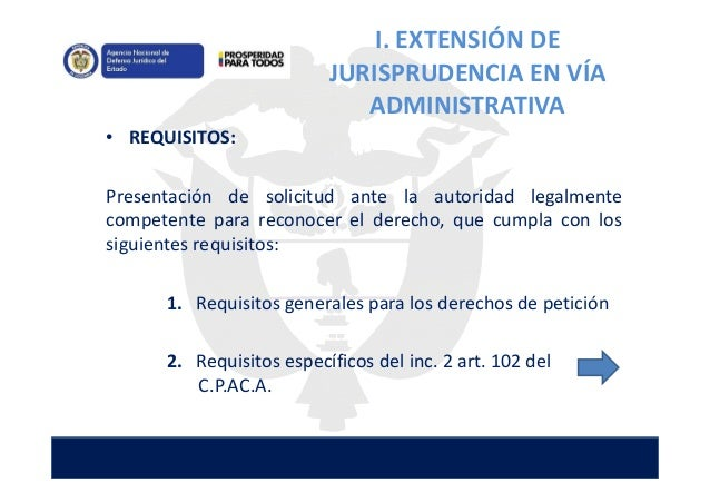 • REQUISITOS: Presentación de solicitud ante la autoridad legalmente competente para reconocer el derecho, que cumpla con ...