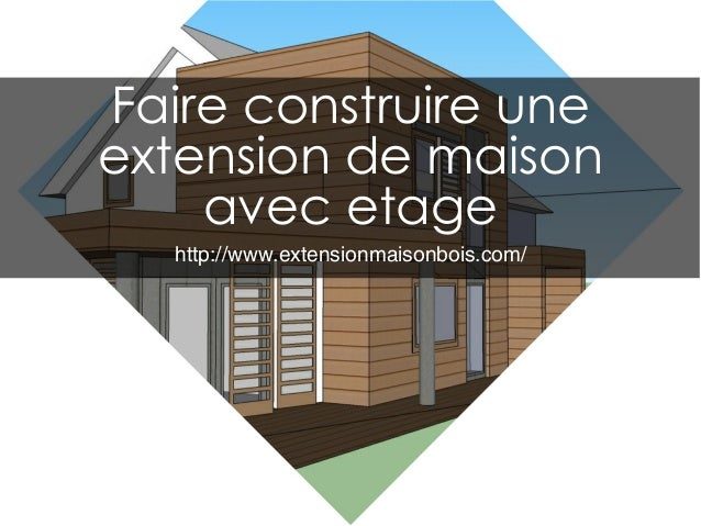 Extension maison etage for Extension maison 1 etage