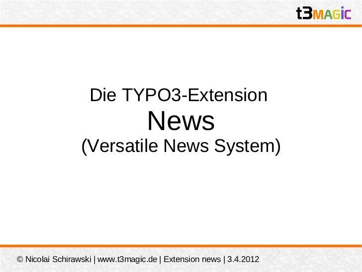 Die TYPO3-Extension                                  News                 (Versatile News System)© Nicolai Schirawski | ww...