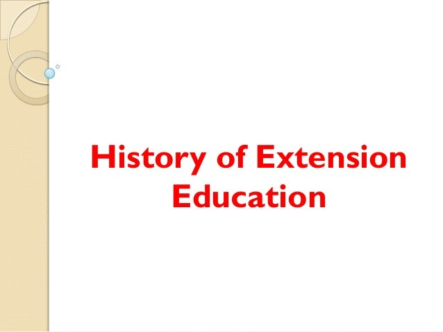 History of Extension Education