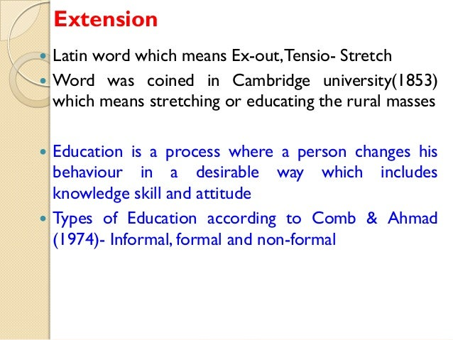 Extension        Latin word which means Ex-out, Tensio- Stretch Word was coined in Cambridge university(1853) which me...