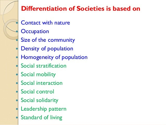 Differentiation of Societies is based on              Contact with nature Occupation Size of the community Den...