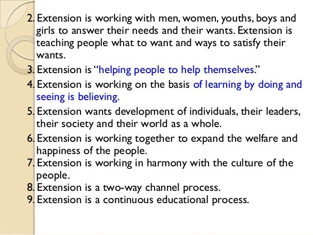 2. Extension is working with men, women, youths, boys and girls to answer their needs and their wants. Extension is teachi...