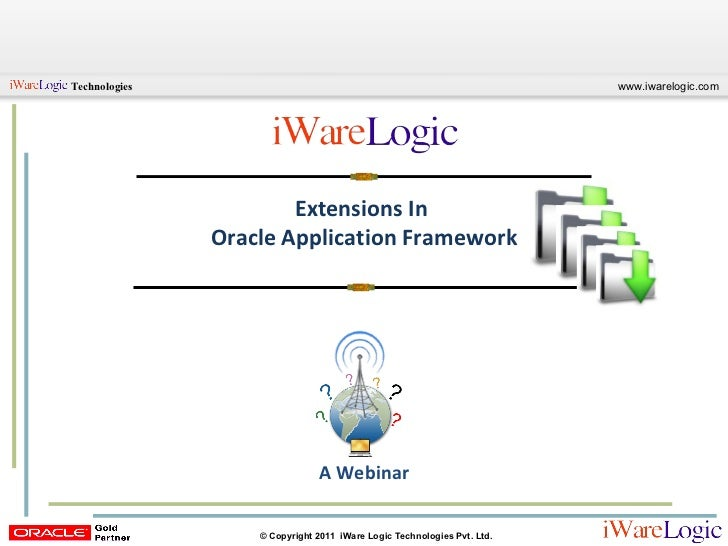 Extensions In  Oracle Application Framework A Webinar