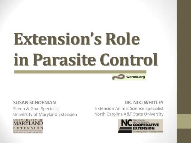 Extension's Rolein Parasite ControlSUSAN SCHOENIANSheep & Goat SpecialistUniversity of Maryland ExtensionDR. NIKI WHITLEYE...
