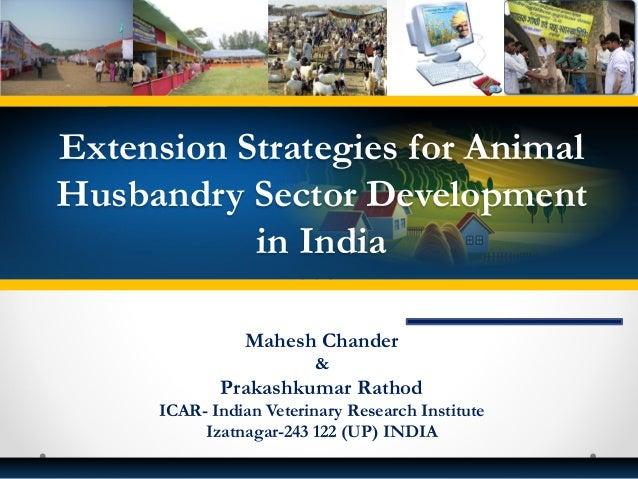 Mahesh Chander & Prakashkumar Rathod ICAR- Indian Veterinary Research Institute Izatnagar-243 122 (UP) INDIA Extension Str...