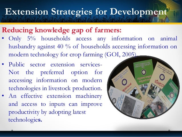 Extension Strategies for Development • Public sector extension services- Not the preferred option for accessing informatio...
