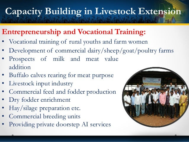 Farmers' training and Farmer led approach: • Based on participatory mode depending on socio-economic background of the far...