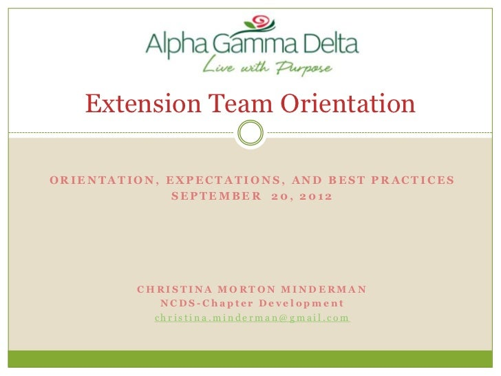Extension Team OrientationORIENTATION, EXPECTATIONS, AND BEST PRACTICES              SEPTEMBER 20, 2012         CHRISTINA ...