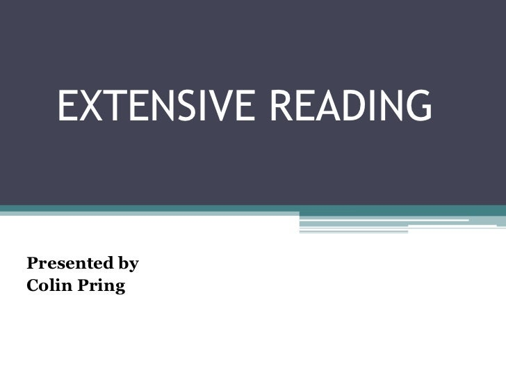 EXTENSIVE READING<br />Presentedby<br />ColinPring<br />