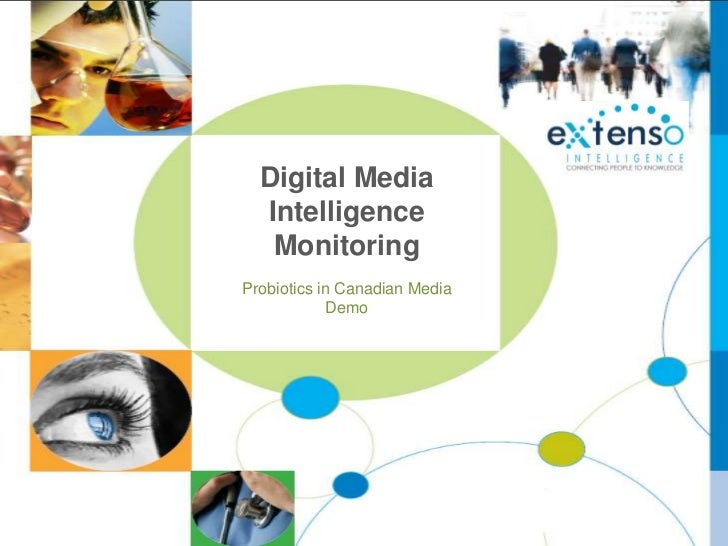 Digital Media  Intelligence   MonitoringProbiotics in Canadian Media             Demo