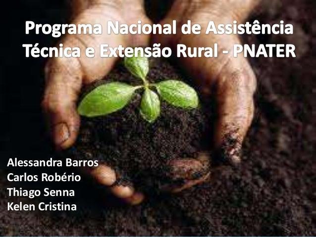 Alessandra Barros Carlos Robério Thiago Senna Kelen Cristina