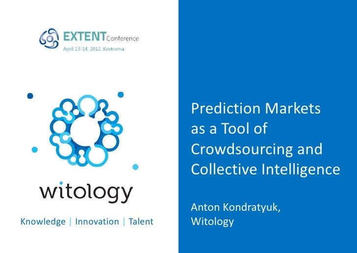 Prediction Markets                                  as a Tool of                                  Crowdsourcing and       ...