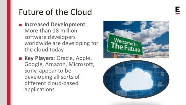 cloud computing now and the future Cloud computing was helped along by the credit crunch and advances in web- based  suddenly, now that everyone can see the gold at the end of the rainbow, .