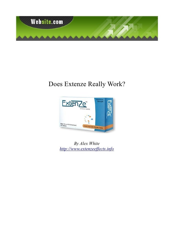 Does Extenze Really Work?                By Alex White    http://www.extenzeeffects.info