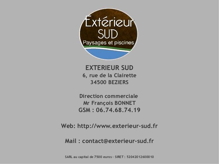 EXTERIEUR SUD           6, rue de la Clairette              34500 BEZIERS         Direction commerciale          Mr Franço...