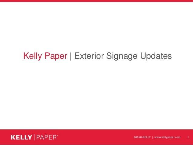 Kelly Paper | Exterior Signage Updates 1
