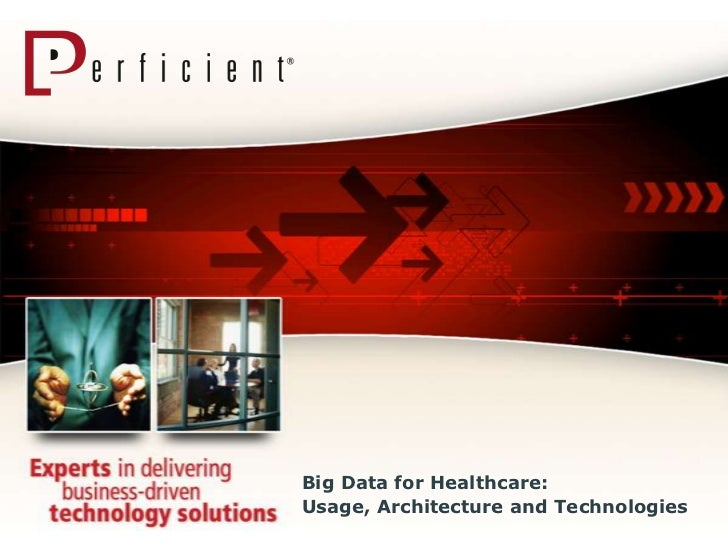 Big Data for Healthcare:Usage, Architecture and Technologies