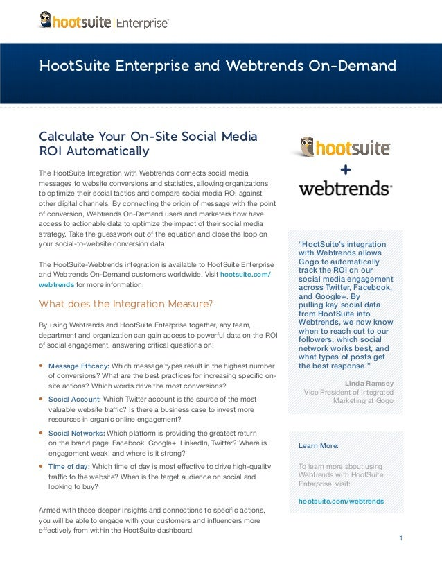 HootSuite Enterprise and Webtrends On-DemandCalculate Your On-Site Social MediaROI AutomaticallyThe HootSuite Integration ...