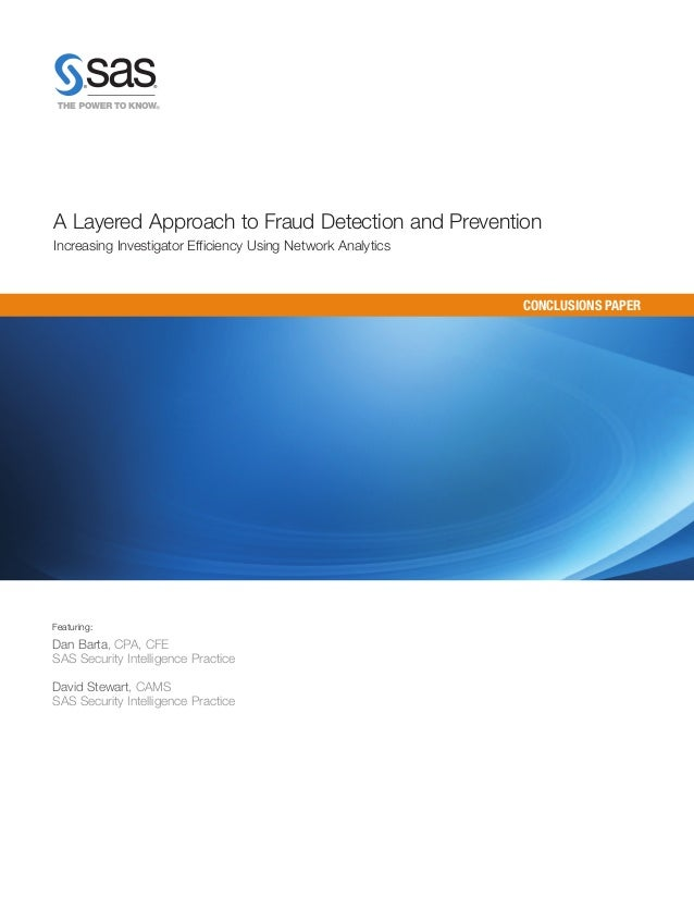 A Layered Approach to Fraud Detection and PreventionIncreasing Investigator Efficiency Using Network Analytics            ...