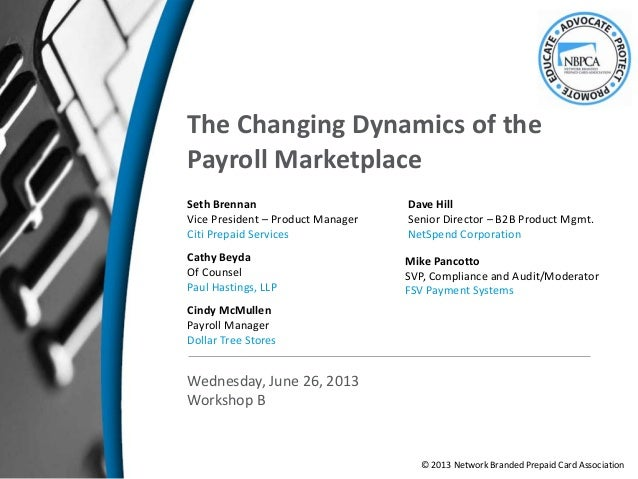 The Changing Dynamics of thePayroll MarketplaceSeth BrennanVice President – Product ManagerCiti Prepaid ServicesMike Panco...