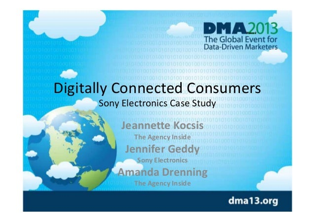 Wave 2  Digitally Connected Consumers Sony Electronics Case Study  Jeannette Kocsis The Agency Inside  Jennifer Geddy Sony...