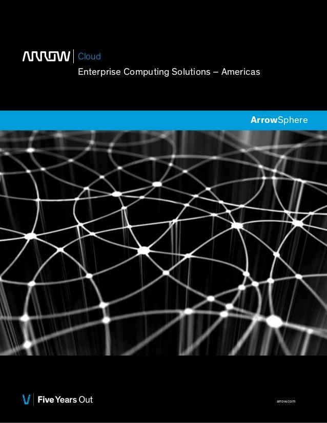Cloud Enterprise Computing Solutions – Americas  ArrowSphere  arrow.com