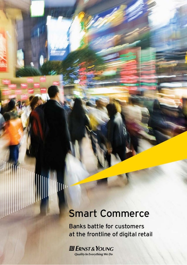 Smart Commerce Banks battle for customers at the frontline of digital retail