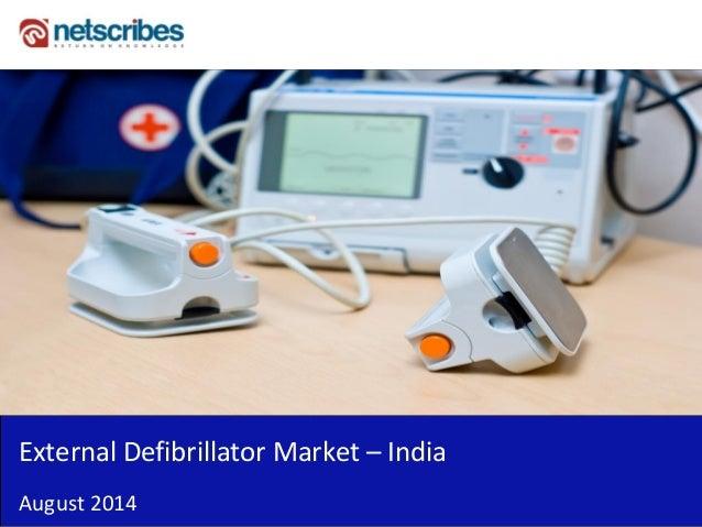 Insert Cover Image using Slide Master View  Do not distort  External Defibrillator Market – India  August 2014