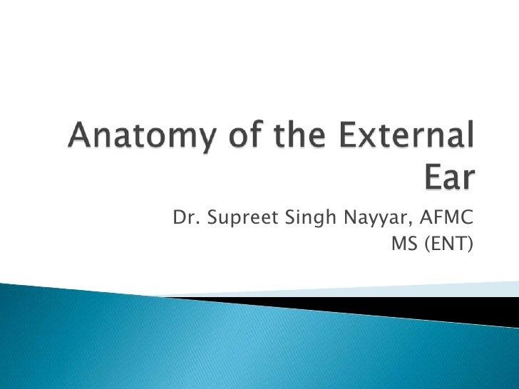 Dr. Supreet Singh Nayyar, AFMC                      MS (ENT)