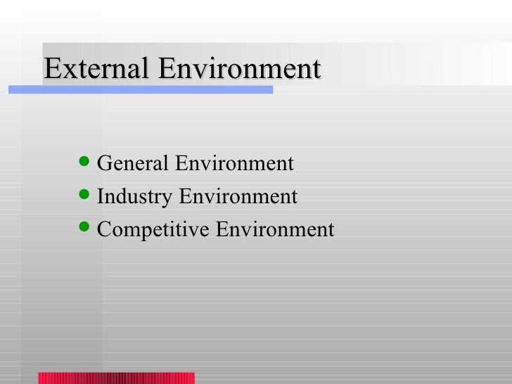 influence of the external environment on strategic decision Managers conceptualize the external environment  environment in  organizational structure development, it is often a poor strategy decision   michael porter's influence on competitive strategy derives from his creation of  simple models that.