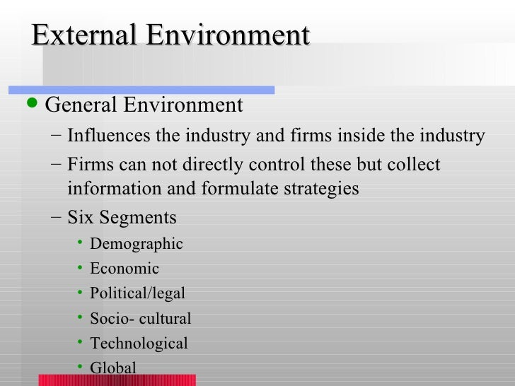 explain how external environment influence an organisations Even though the external environment occurs outside of an organization, it can have a significant influence on its current operations, growth, and long-term sustainability.