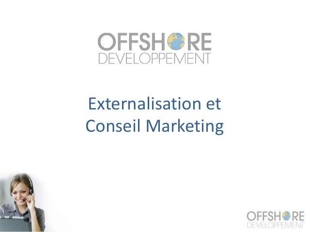 Externalisation et Conseil Marketing